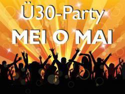 """Mei o Mai"" Ü30-Party"